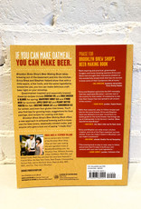Brooklyn Brew Shop's Beer Making Book by Erica Shea & Stephen Valand