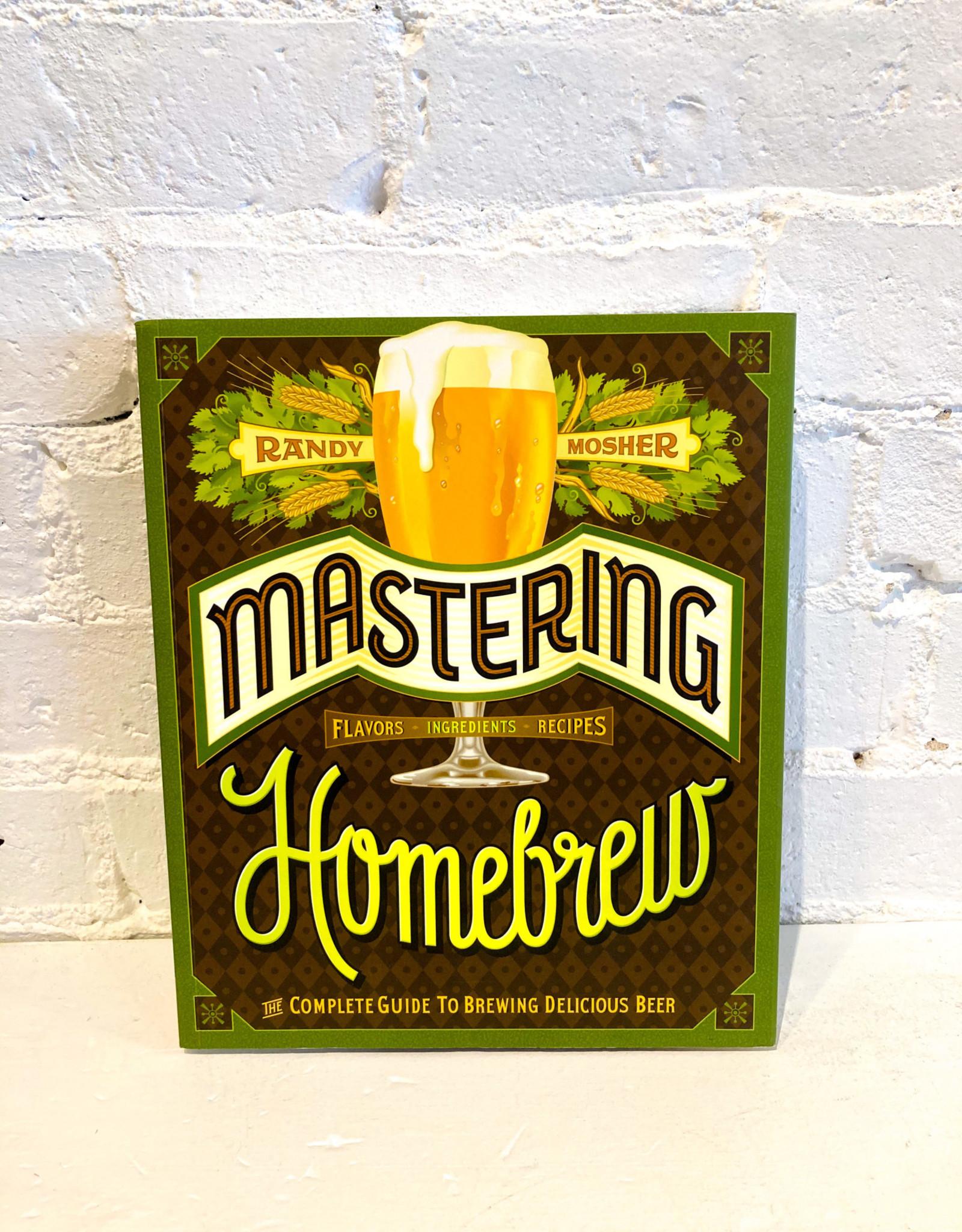 Mastering Homebrew by Randy Mosher