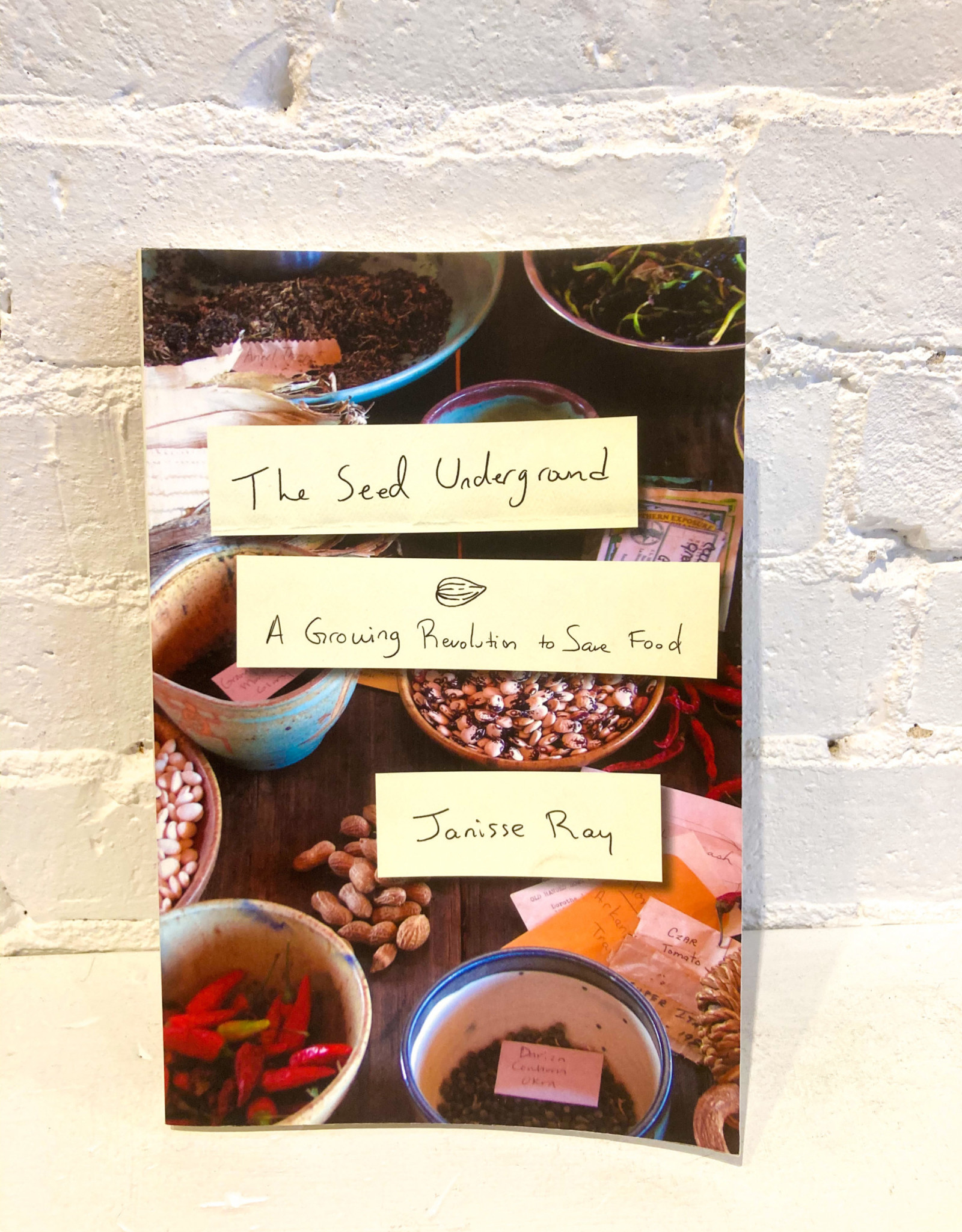 The Seed Underground by Janisse Ray