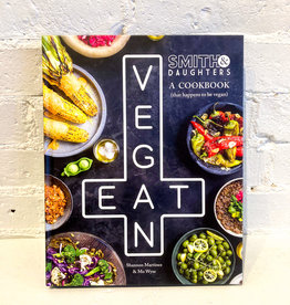 Smith & Daughters: A Cookbook (That Happens To Be Vegan) by Shannon Martinez & Mo Wyse