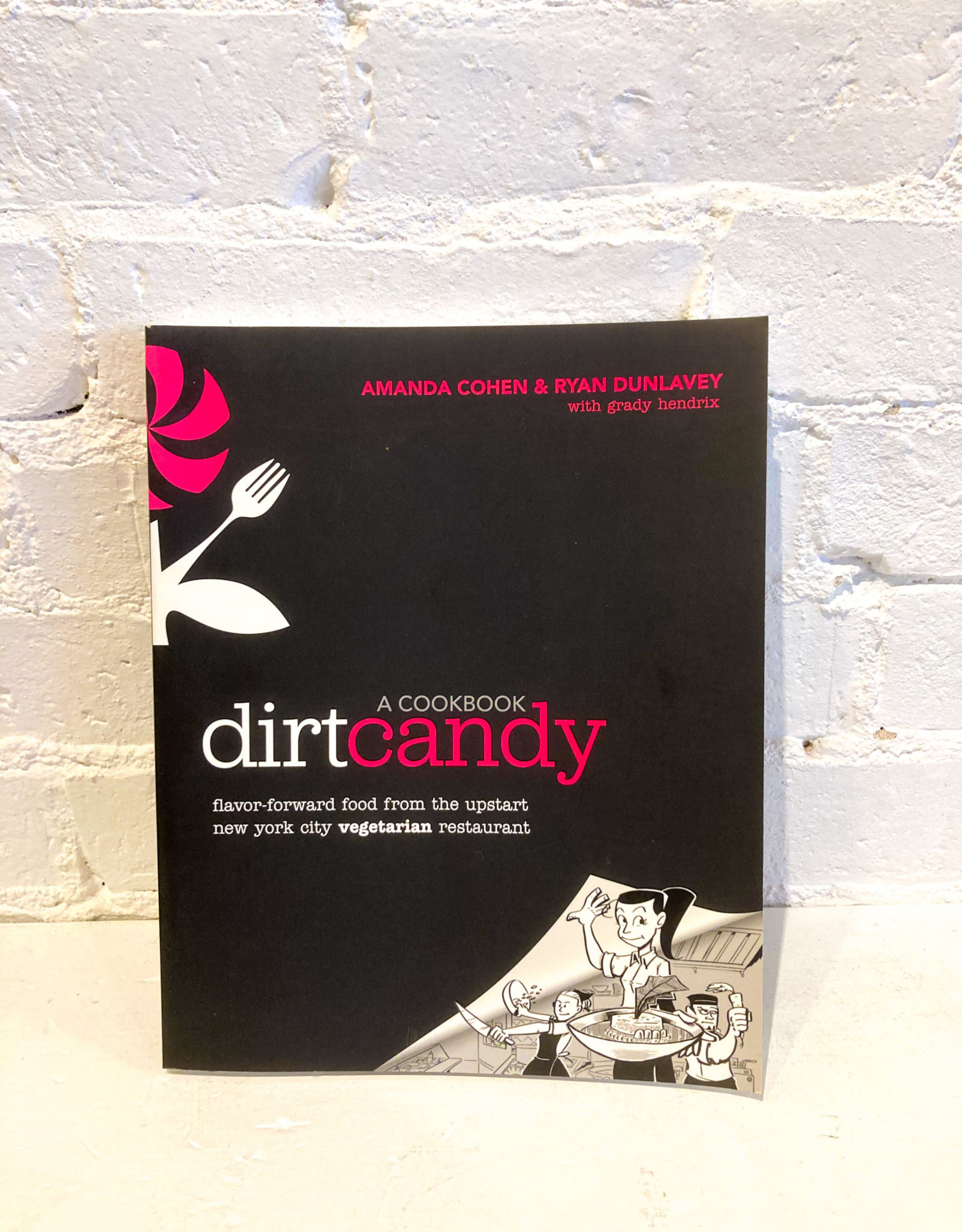 Dirt Candy: A Cookbook by Amanda Cohen & Ryan Dunlavey with Grady Hendrix