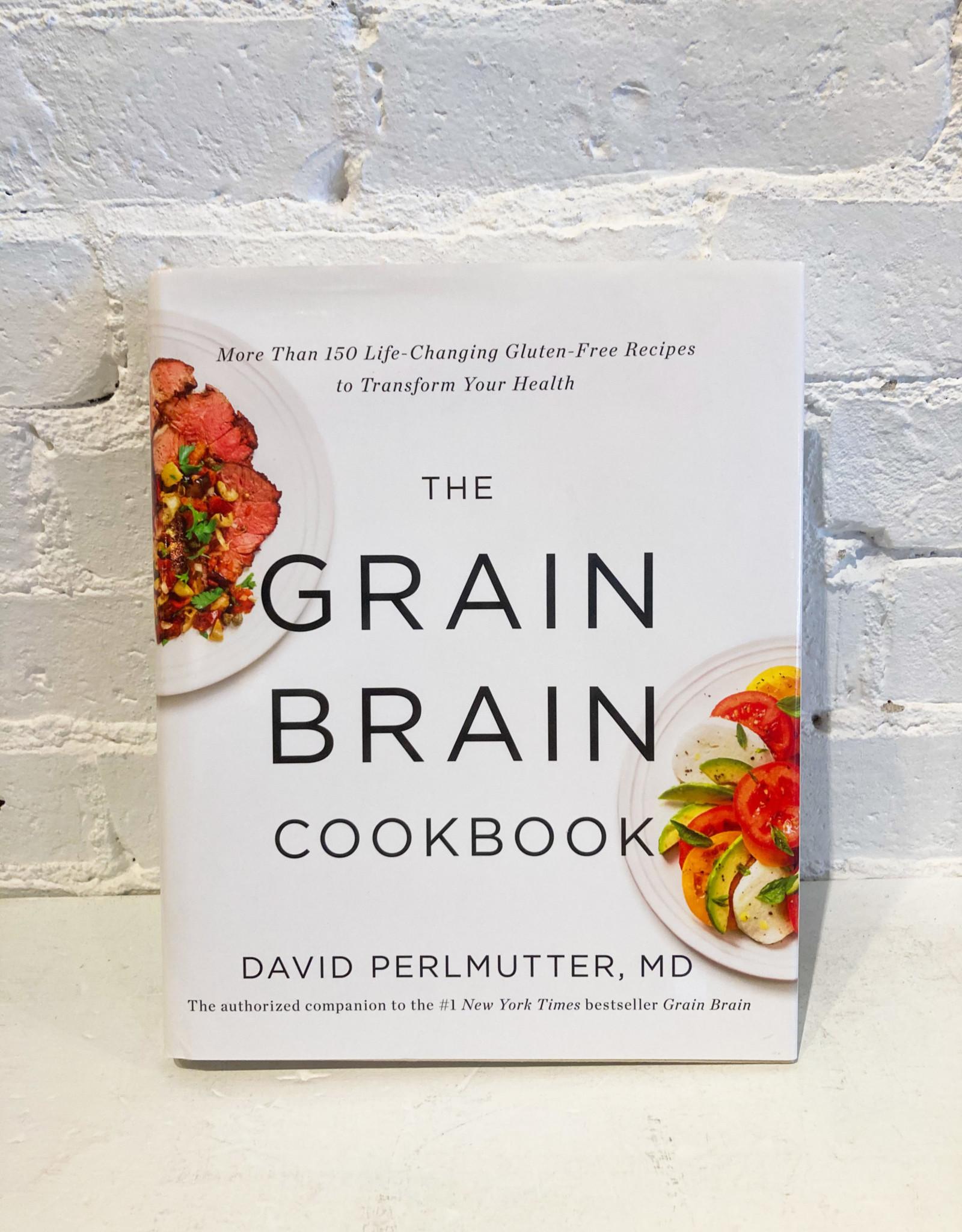 The Grain Brain Cookbook by David Perlmutter, MD