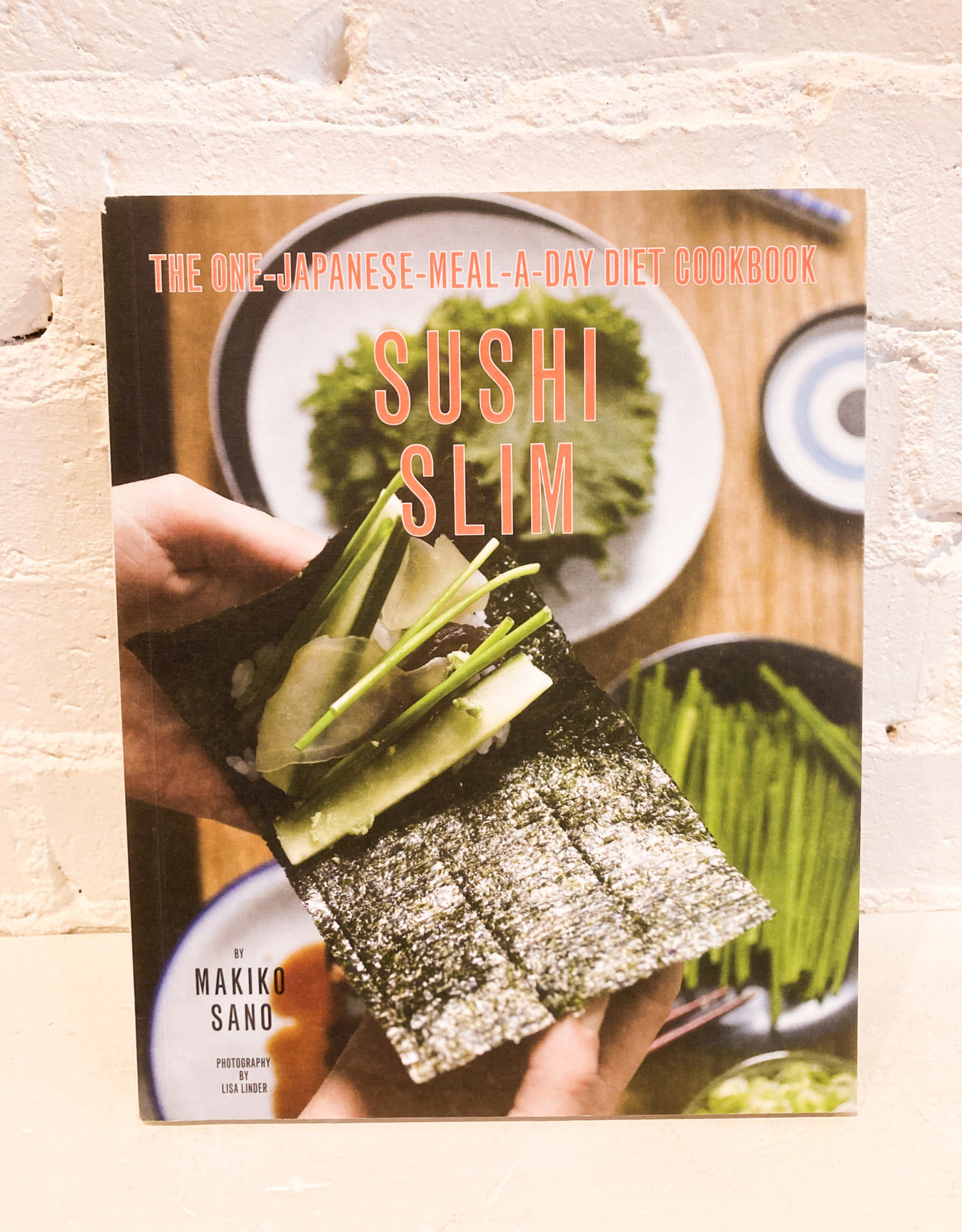 Sushi Slim: The One-Japanese-Meal-a-Day Diet Cookbook by Makiko Sano