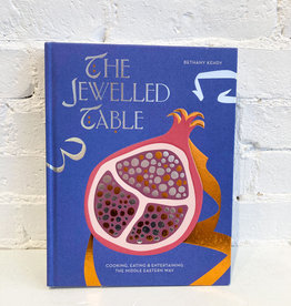 The Jewelled Table: Cooking, Eating & Entertaining the Middle Eastern Way by Bethany Kehdy
