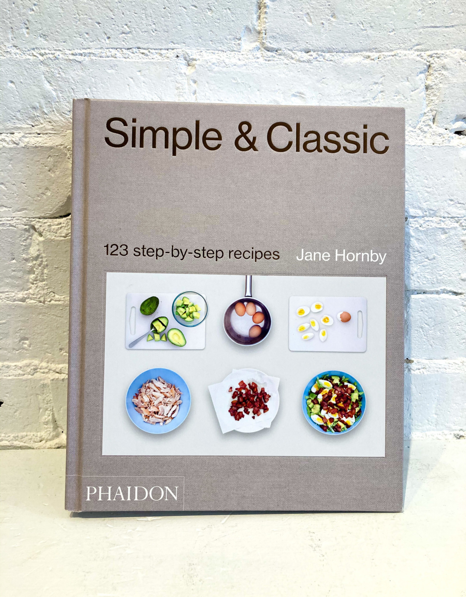 Simple & Classic: 123 Step-by-Step Recipes by Jane Hornby