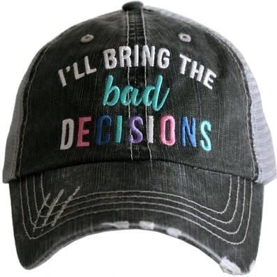 I'll Bring the Bad Decisions