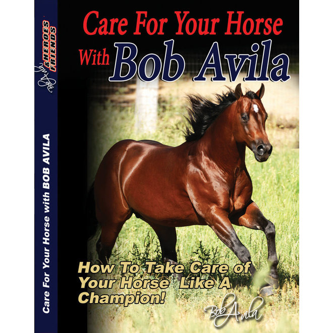 Bob Avila - Care for Your Horse