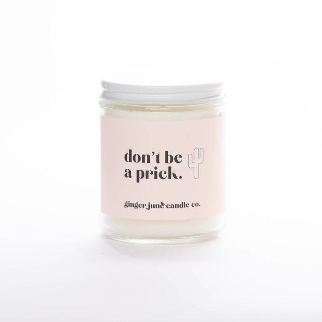 Don't Be a Prick | Soy Candle
