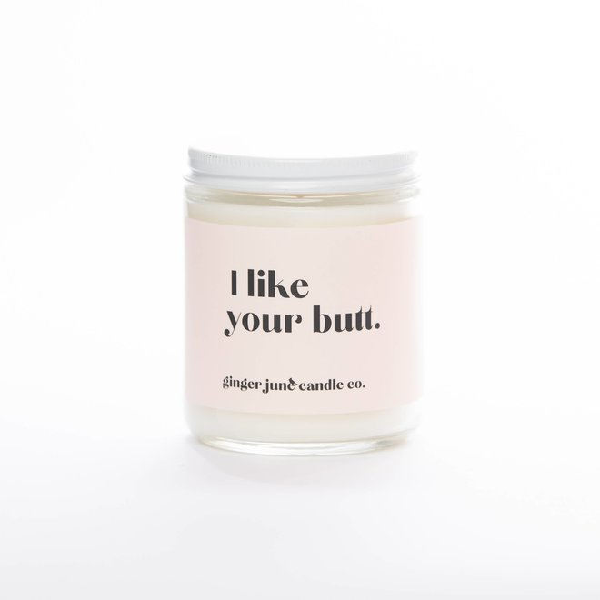 I Like Your Butt | Soy Candle