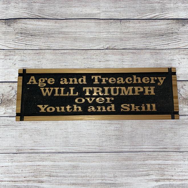 Age and Treachery Sign