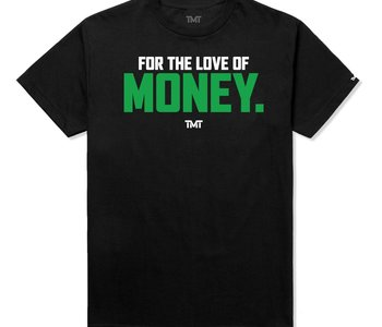 TMT For The Love of Money T-Shirt