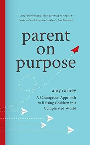 Parent on Purpose by Amy Carney-1