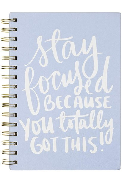 Journal Stay Focused Because You Got This!