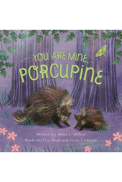 You Are Mine, Porcupine