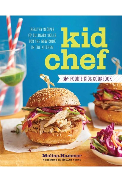 Kid Chef The Foodie Kids Cookbook