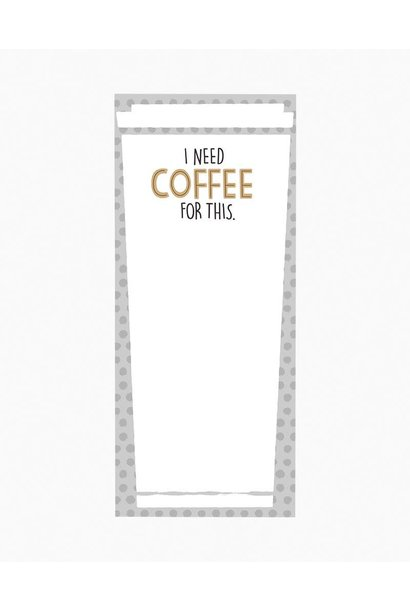 I Need COFFEE For This Magnetic Notepad
