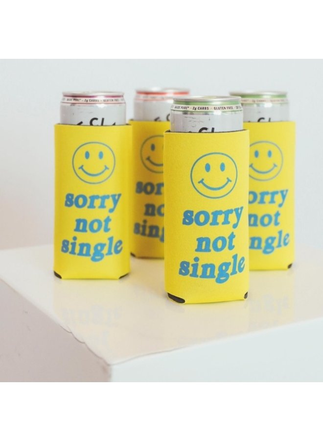 """Sorry Not Single"" Koozie"