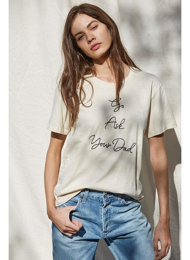 """""""Go Ask Your Dad"""" Embroidered Tee"""