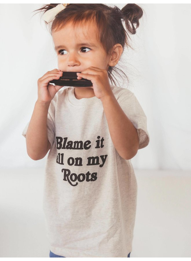 Blame It All On My Roots Toddler Tee