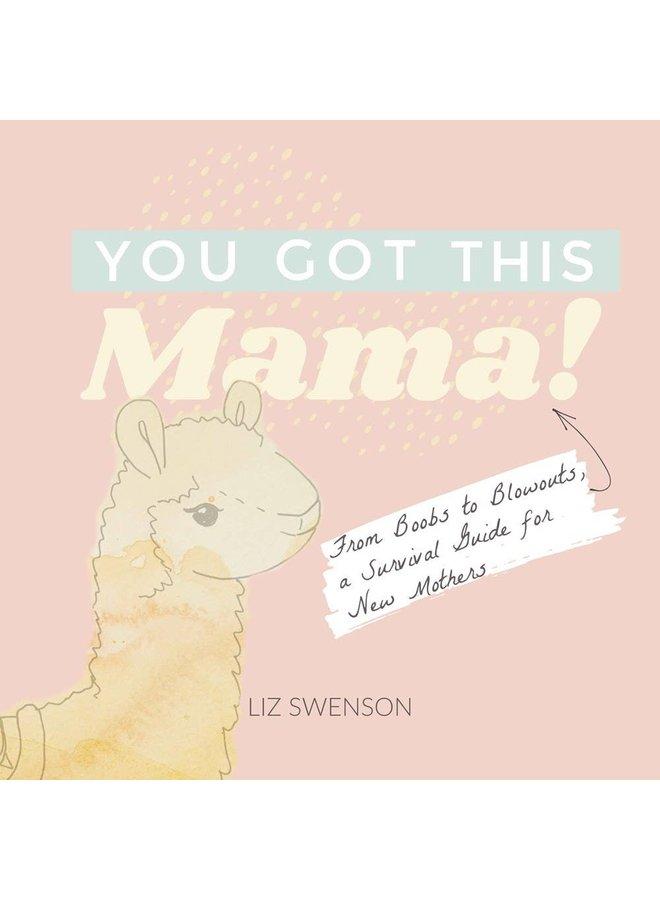 You Got This Mama
