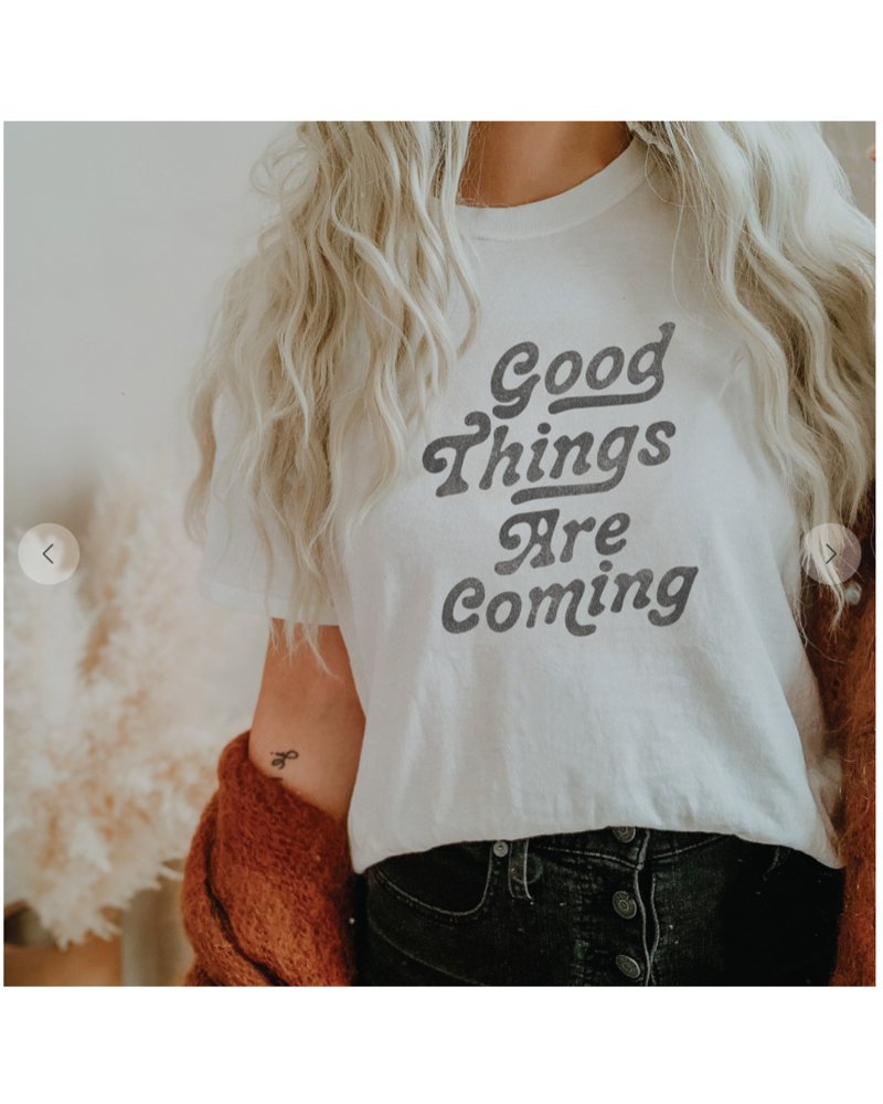 OAT Good Things Are Coming Tee