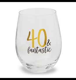 Mud Pie 40 and Fantasic Stemless Wine Glass