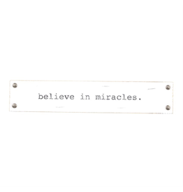 Mud Pie Encouragement Sentiment Stick w Believe in Miracles