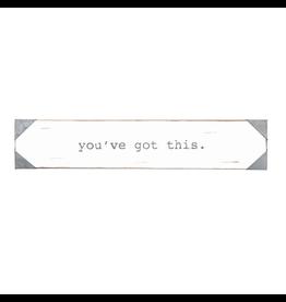 Mud Pie Encouragement Sentiment Stick w You've Got This