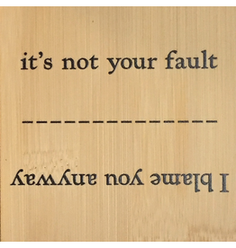 Danielson Designs Flip Flops Bamboo Sign PB123 Its Not Your Fault - I Blame You Anyway