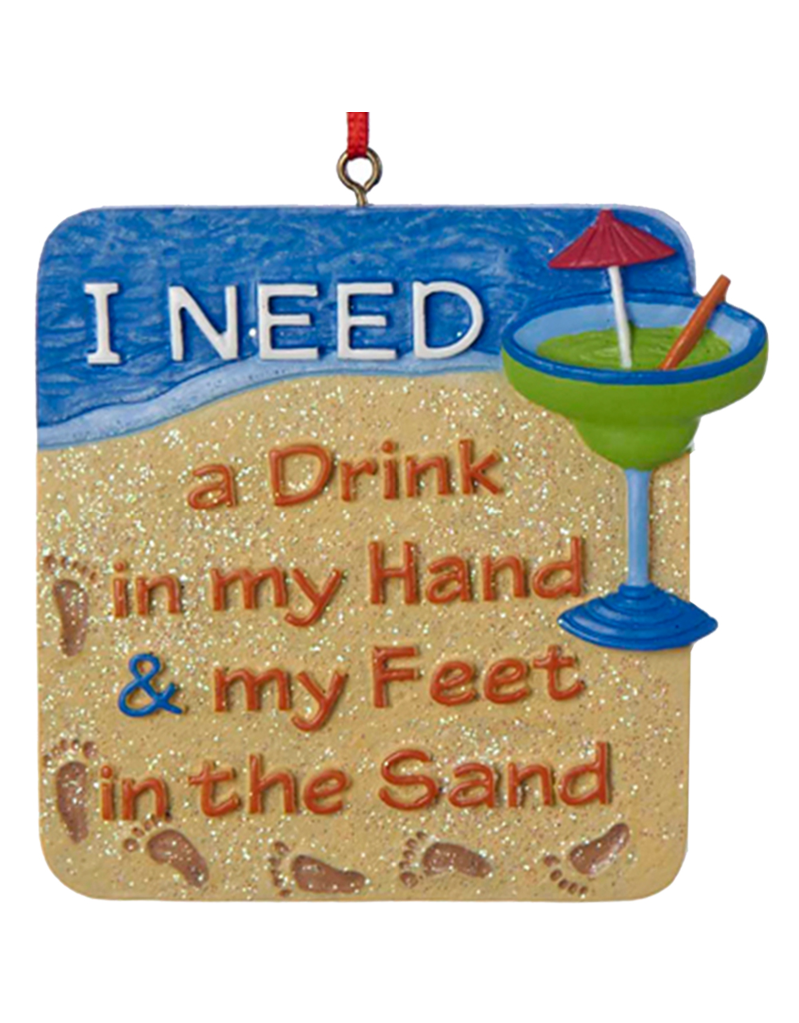 Kurt Adler Beach Sign Ornament I Need a Drink In My Hand n My Feet in the Sand