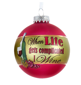 Kurt Adler Wine Ball Ornament 80MM w When LIfe Gets Complicated I Wine