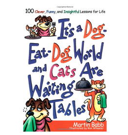 Simon and Schuster Its a Dog-Eat Dog World and Cats are Waiting Tables Lessons for Life