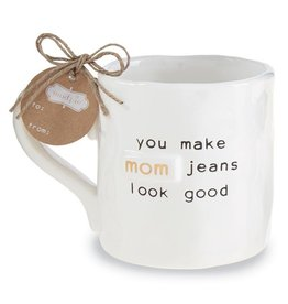 Mud Pie Funny Mom Mug You Make Mom Jeans Look Good