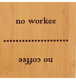 Danielson Designs Flip Flops Bamboo Sign PB131 No Coffee - No Workee