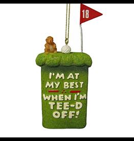 Kurt Adler Golfers Ornament Im at my best when Im Tee-d Off -D