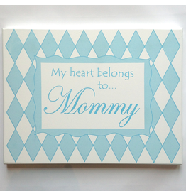 Bouquet and Company Wall Plaque My Heart Belongs To Mommy