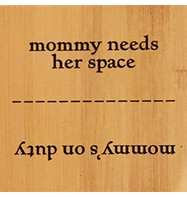 Danielson Designs Flip Flops Bamboo Sign PB101 Mommy's on duty - Mommy needs her space