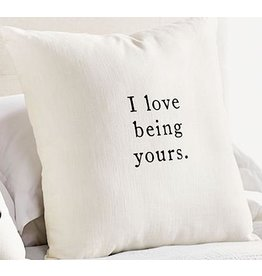 Mud Pie I Love Being Yours Pillow 22x22 Inch Square Cotton