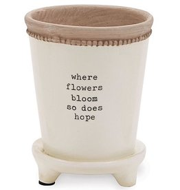 Mud Pie Footed Positive Pots W Where Flowers Bloom So Does Hope
