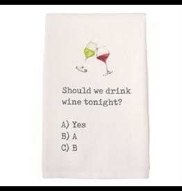 Mud Pie Wine Hand Towel w Should We Drink Wine Tonight?