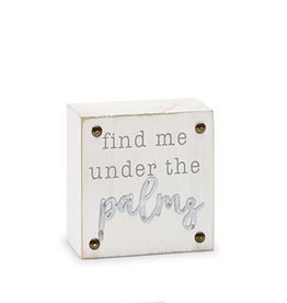 Mud Pie Beach House Sentiment Block Plaque w Find Me Under The Palms