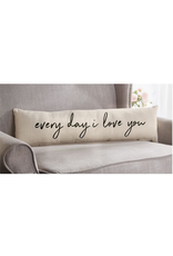 Mud Pie Every Day I Love You Pillow 8x30 Inches long Cotton