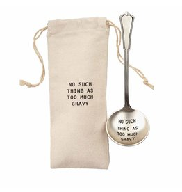 Mud Pie Gravy Ladle In Gift Pouch No Such Thing As To Much Gravy