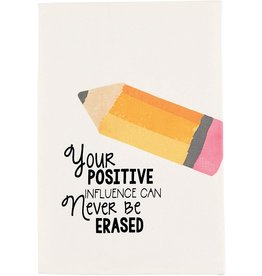 Mud Pie Teacher Hand Towel Your Positive Influence Can Never Be Erased
