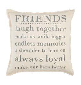 Mud Pie Friends Pillow 20x20 w Sentiment