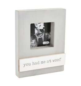 Mud Pie Block Photo Frame w You Had Me At Woof