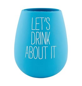 Mud Pie Silicone Stemless Wine Glass - Lets Drink About It