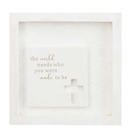 Mud Pie Ceramic Plaque Shadow-Box World Needs Who You Were Made To Be