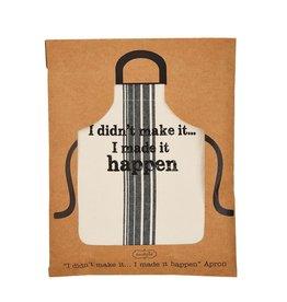 Mud Pie Printed Grain-sack Apron I Didnt Make It I Made It Happen