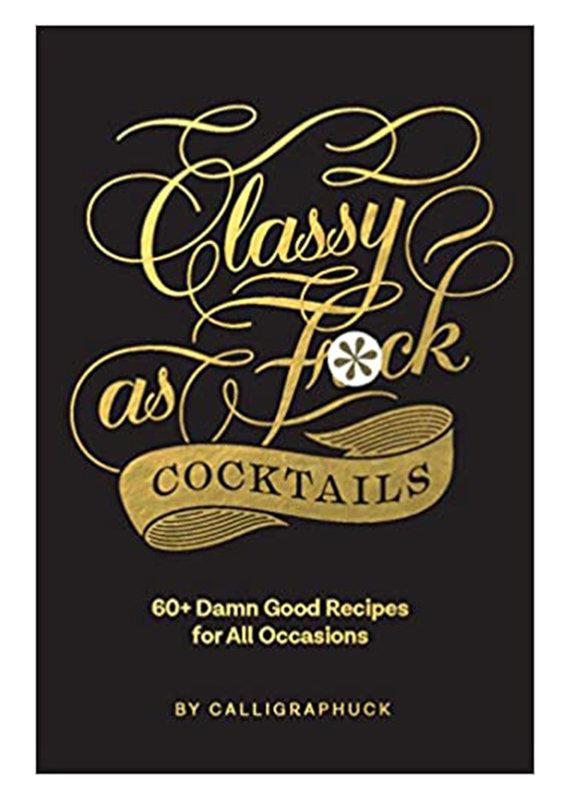 Hachette Classy AF Cocktail Book